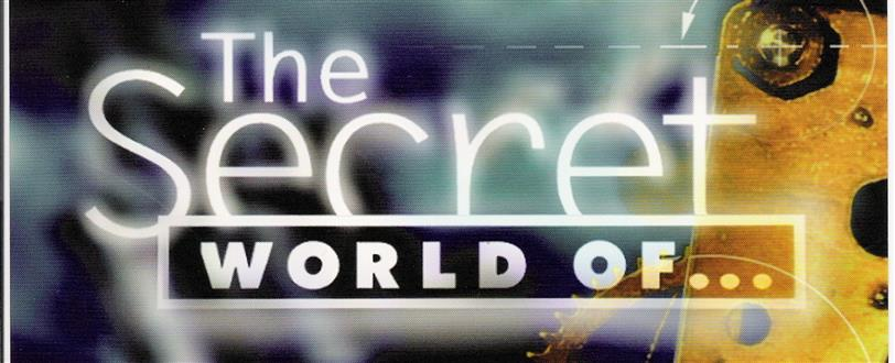 Secret World Of...